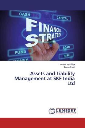 Kathiriya / Patel   Assets and Liability Management at SKF India Ltd   Buch   sack.de