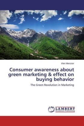 Manzoor | Consumer awareness about green marketing & effect on buying behavior | Buch | sack.de