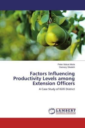 Mutia / Sikalieh | Factors Influencing Productivity Levels among Extension Officers | Buch | sack.de