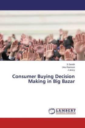 Senith / Ramson / Jency | Consumer Buying Decision Making in Big Bazar | Buch | sack.de