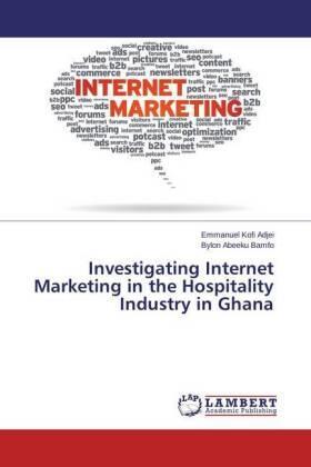 Adjei / Bamfo | Investigating Internet Marketing in the Hospitality Industry in Ghana | Buch | sack.de