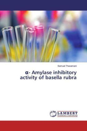 Thavamani | - Amylase inhibitory activity of basella rubra | Buch | sack.de