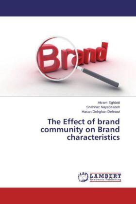 Eghbali / Nayebzadeh / Dehghan Dehnavi | The Effect of brand community on Brand characteristics | Buch | sack.de