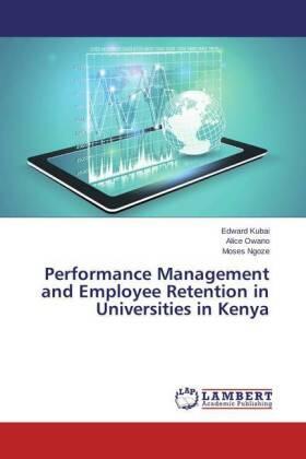 Kubai / Owano / Ngoze | Performance Management and Employee Retention in Universities in Kenya | Buch | sack.de