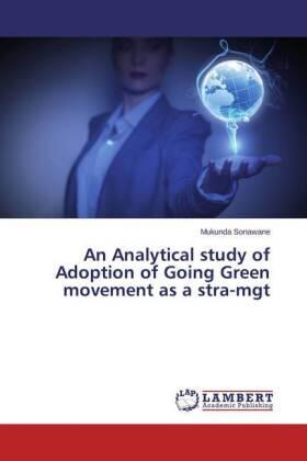 Sonawane | An Analytical study of Adoption of Going Green movement as a stra-mgt | Buch | sack.de