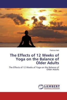 Hart | The Effects of 12 Weeks of Yoga on the Balance of Older Adults | Buch | sack.de