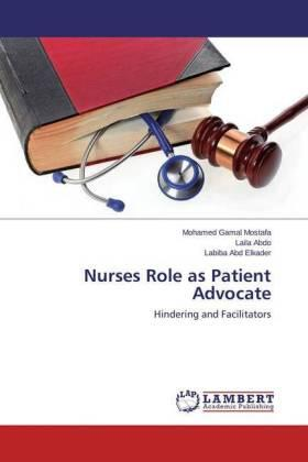 Gamal Mostafa / Abdo / Abd Elkader   Nurses Role as Patient Advocate   Buch   sack.de