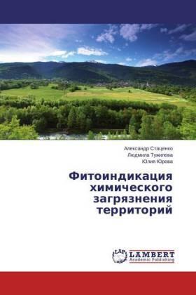 Stacenko / Tuzhilova / Jurova   Fitoindikaciya himicheskogo zagryazneniya territorij   Buch   sack.de
