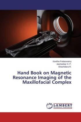 Puttaswamy /  /  | Hand Book on Magnetic Resonance Imaging of the Maxillofacial Complex | Buch | sack.de