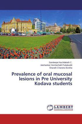 / Homberhalli Puttabuddi / Bontha | Prevalence of oral mucosal lesions in Pre University Kodava students | Buch | sack.de