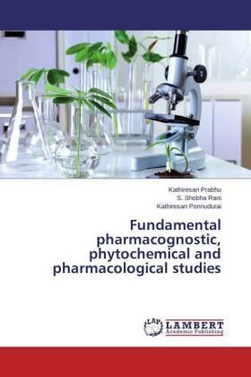 Prabhu / Shobha Rani / Ponnudurai | Fundamental pharmacognostic, phytochemical and pharmacological studies | Buch | sack.de