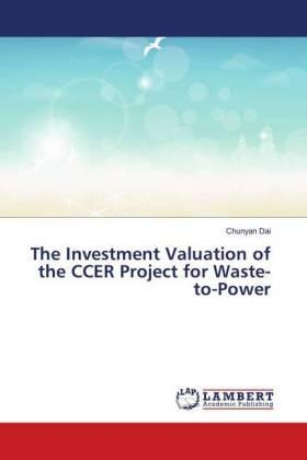 Dai | The Investment Valuation of the CCER Project for Waste-to-Power | Buch | sack.de