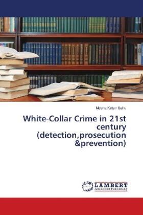 Sahu | White-Collar Crime in 21st century (detection,prosecution &prevention) | Buch | sack.de