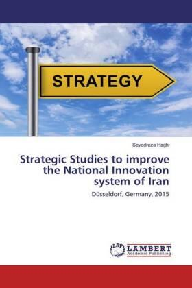 Haghi | Strategic Studies to improve the National Innovation system of Iran | Buch | sack.de