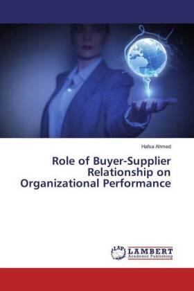 Ahmed   Role of Buyer-Supplier Relationship on Organizational Performance   Buch   sack.de