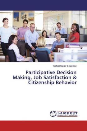 Belachew | Participative Decision Making, Job Satisfaction & Citizenship Behavior | Buch | sack.de