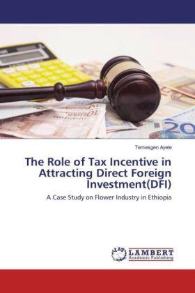 Ayele | The Role of Tax Incentive in Attracting Direct Foreign Investment(DFI) | Buch | sack.de