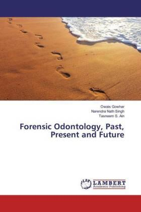 Gowhar / Nath Singh / Ain   Forensic Odontology, Past, Present and Future   Buch   sack.de