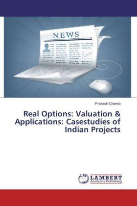 Chawla | Real Options: Valuation & Applications: Casestudies of Indian Projects | Buch | sack.de