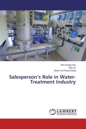 Yau / Liu / Cheng | Salesperson's Role in Water-Treatment Industry | Buch | sack.de