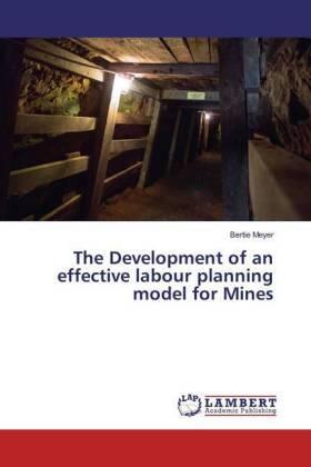 Meyer | The Development of an effective labour planning model for Mines | Buch | sack.de