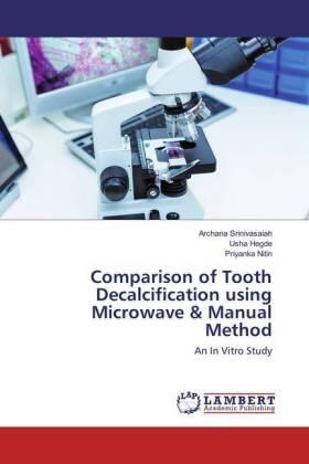 Srinivasaiah / Hegde / Nitin | Comparison of Tooth Decalcification using Microwave & Manual Method | Buch | sack.de