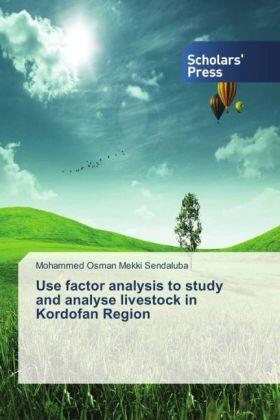 Osman Mekki Sendaluba | Use factor analysis to study and analyse livestock in Kordofan Region | Buch | sack.de