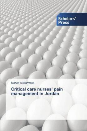 Al Barmawi | Critical care nurses' pain management in Jordan | Buch | sack.de
