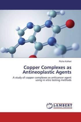 Kothari | Copper Complexes as Antineoplastic Agents | Buch | sack.de
