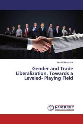 Elbeshbishi | Gender and Trade Liberalization. Towards a Leveled- Playing Field | Buch | sack.de
