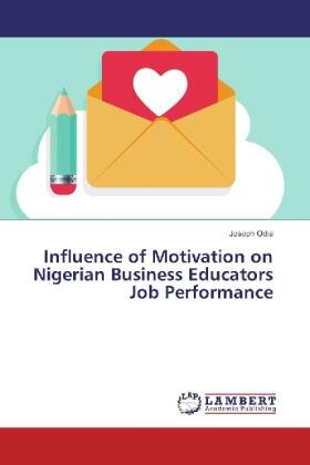 Odia | Influence of Motivation on Nigerian Business Educators Job Performance | Buch | sack.de