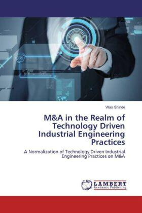 M&A in the Realm of Technology Driven Industrial Engineering Practices | Buch | sack.de