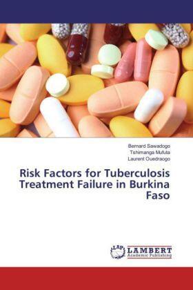 Risk Factors for Tuberculosis Treatment Failure in Burkina Faso | Buch | sack.de