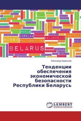 Tendencii obespecheniya jekonomicheskoj bezopasnosti Respubliki Belarus' | Buch | sack.de