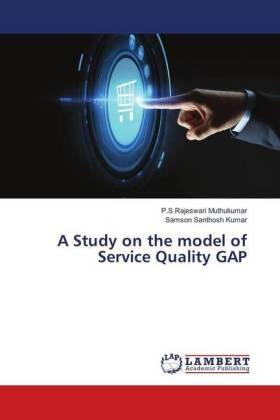 Muthukumar / Santhosh Kumar | A Study on the model of Service Quality GAP | Buch | sack.de