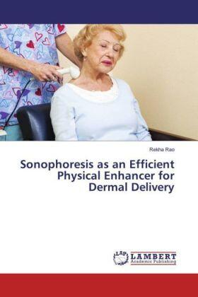 Rao | Sonophoresis as an Efficient Physical Enhancer for Dermal Delivery | Buch | sack.de