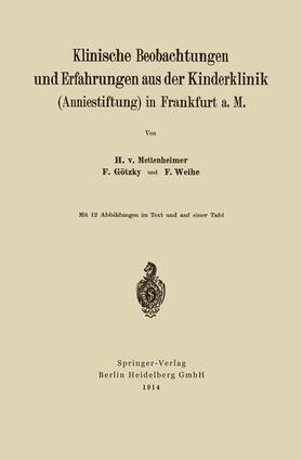 von Mettenheim / Götzky / Weihe | Klinische Beobachtungen und Erfahrungen aus der Kinderklinik (Anniestiftung) in Frankfurt a. M | Buch | sack.de