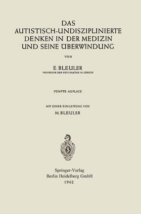 Bleuler / Bleuler | Das autistisch-undisziplinierte Denken in der Medizin und seine Überwindung | Buch | sack.de
