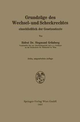 Grünberg | Grundzüge des Wechsel- und Scheckrechtes einschließlich der Gesetzestexte | Buch | sack.de