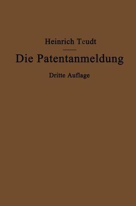 Teudt | Die Patentanmeldung und die Bedeutung ihres Wortlauts für den Patentschutz | Buch | sack.de