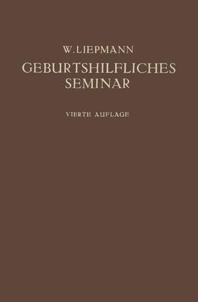 Liepmann | Das Geburtshilfliche Seminar | Buch | sack.de