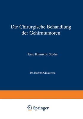 Olivecrona / Lysholm / Lysholm | Die Chirurgische Behandlung der Gehirntumoren | Buch | sack.de