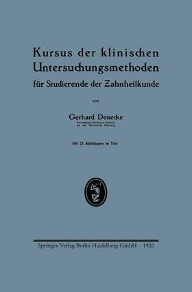 Denecke | Kursus der klinischen Untersuchungsmethoden für Studierende der Zahnheilkunde | Buch | sack.de