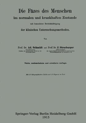 Schmidt / Strasburger | Die Fäzes des Menschen im normalen und krankhaften Zustande mit besonderer Berücksichtigung der klinischen Untersuchungsmethoden | Buch | sack.de