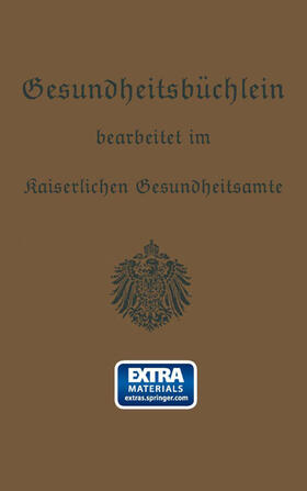 Kaiserlichen Gesundheitsamte | Gesundheitsbüchlein | Buch | sack.de