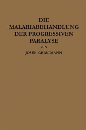 Gerstmann / Wagner-Jauregg | Die Malariabehandlung der Progressiven Paralyse | Buch | sack.de