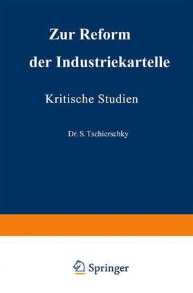 Tschierschky / Schroers | Zur Reform der Industriekartelle | Buch | sack.de