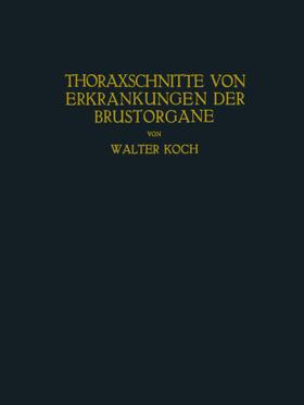 Koch | Thoraxschnitte von Erkrankungen der Brustorgane | Buch | sack.de