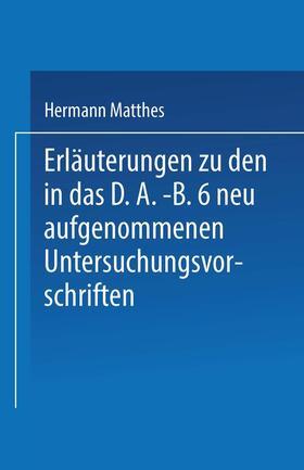 Matthes | Erläuterungen zu den in das D.A.-B.6 neu aufgenommenen Untersuchungsvorschriften | Buch | sack.de