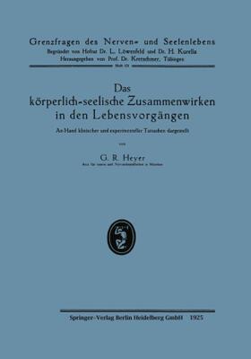 Heyer | Das körperlich-seelische Zusammenwirken in den Lebensvorgängen | Buch | sack.de